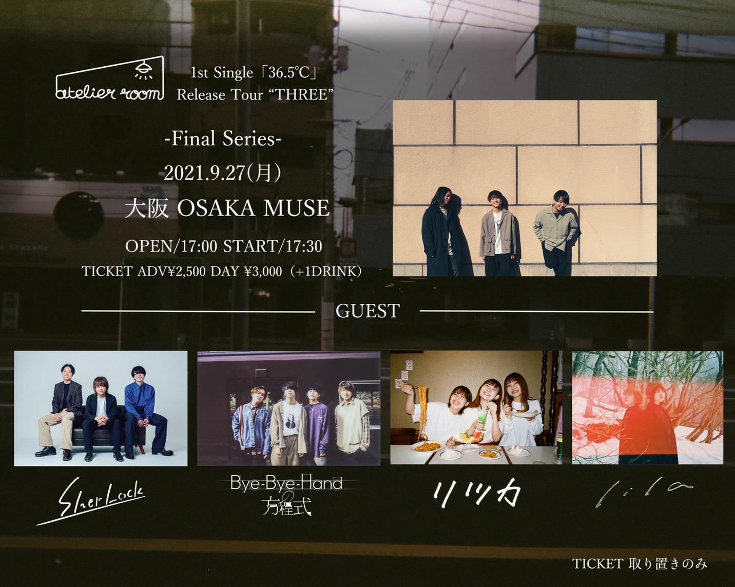 "atelier room 1st Single 「36.5℃」Release Tour ""THREE"" Final Series 大阪編"